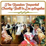 Russian Imperial Charity Ball in Los Angeles