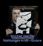 'EUGENE ONEGIN' Vakhtangov in HD - Encore